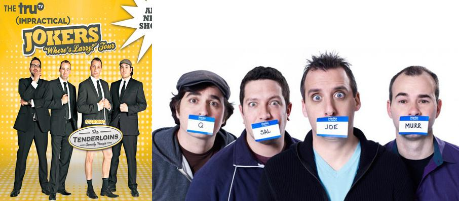 Cast Of Impractical Jokers & The Tenderloins at Landmark Theatre