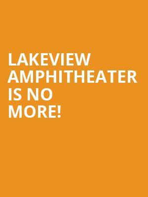 Lakeview Amphitheater is no more