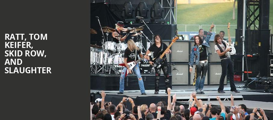 RATT Tom Keifer Skid Row and Slaughter, St Josephs Health Amphitheater at Lakeview, Syracuse