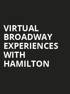 Virtual Broadway Experiences with HAMILTON, Virtual Experiences for Syracuse, Syracuse